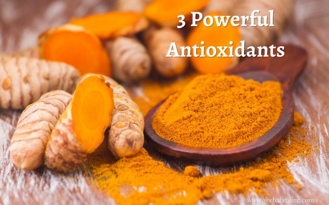 3 Powerful Antioxidants