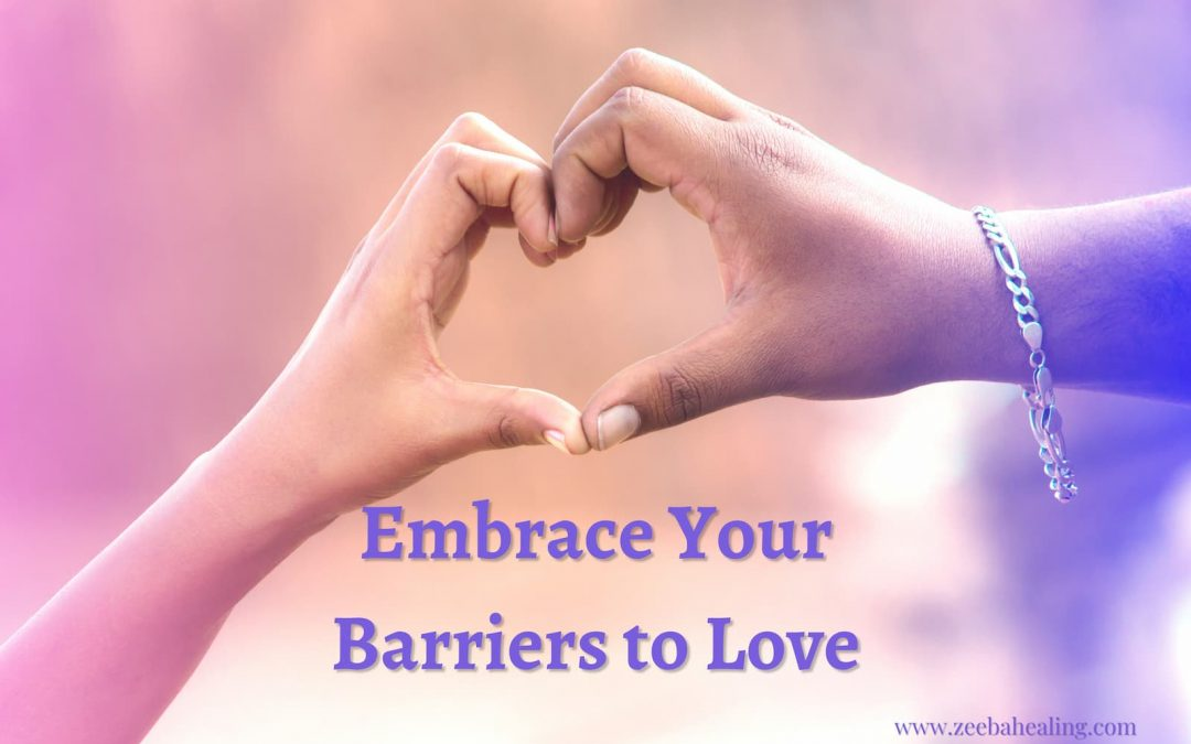 Embrace Your Barriers to Love