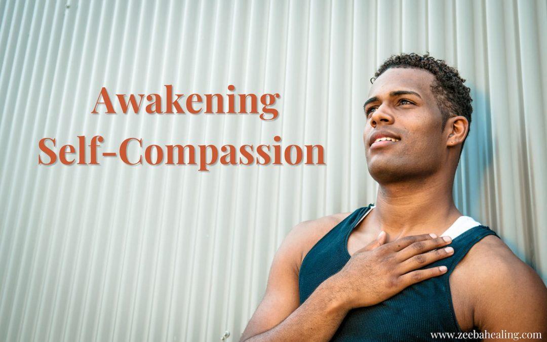 Awakening Self-Compassion