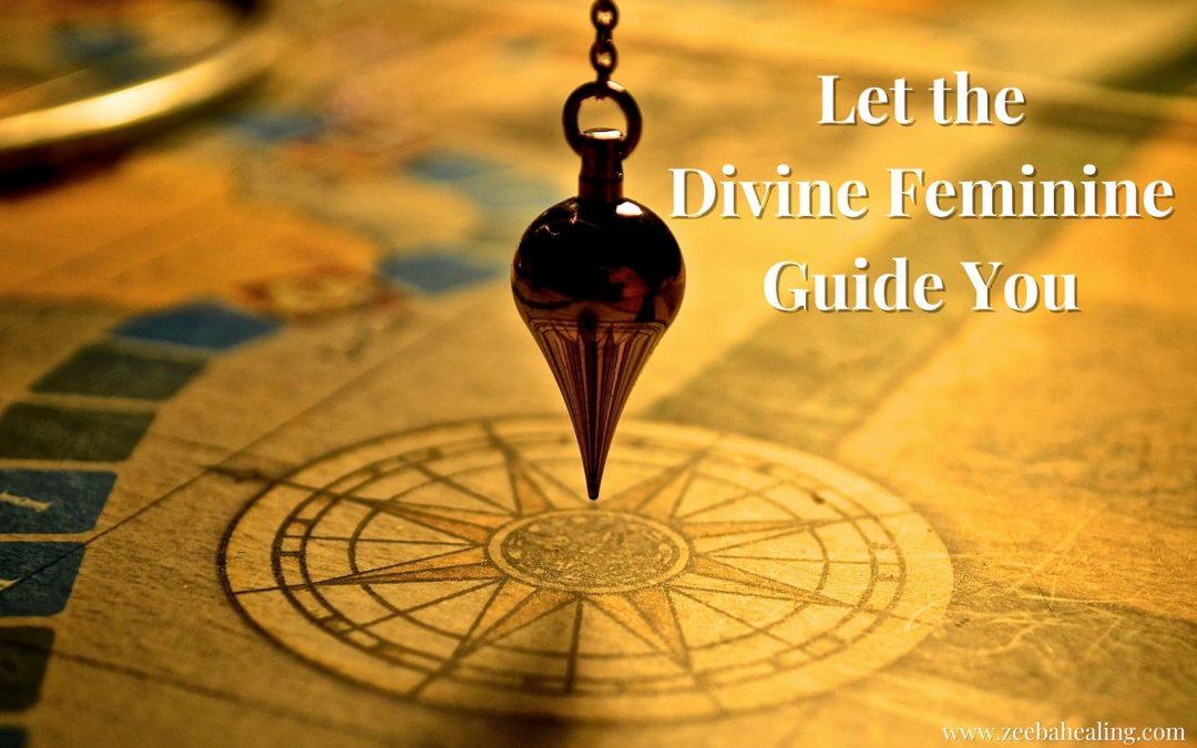 Let the Divine Feminine Guide You
