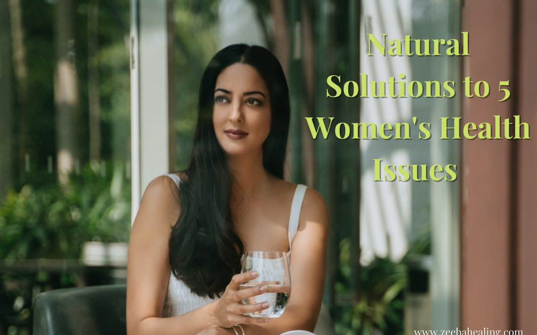 Natural Solutions to 5 Common Women's Health Issues