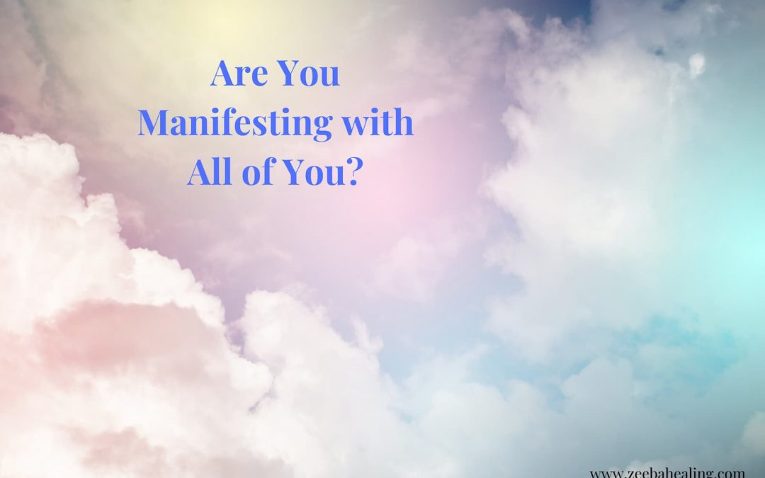 Are You Manifesting with All of You?