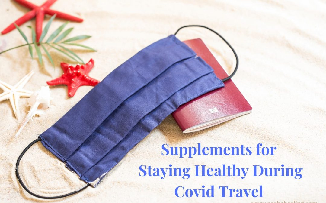 Nutritional Supplementation to Stay Healthy During Travel