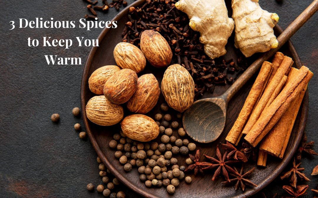 3 Delicious Spices to Keep You Warm